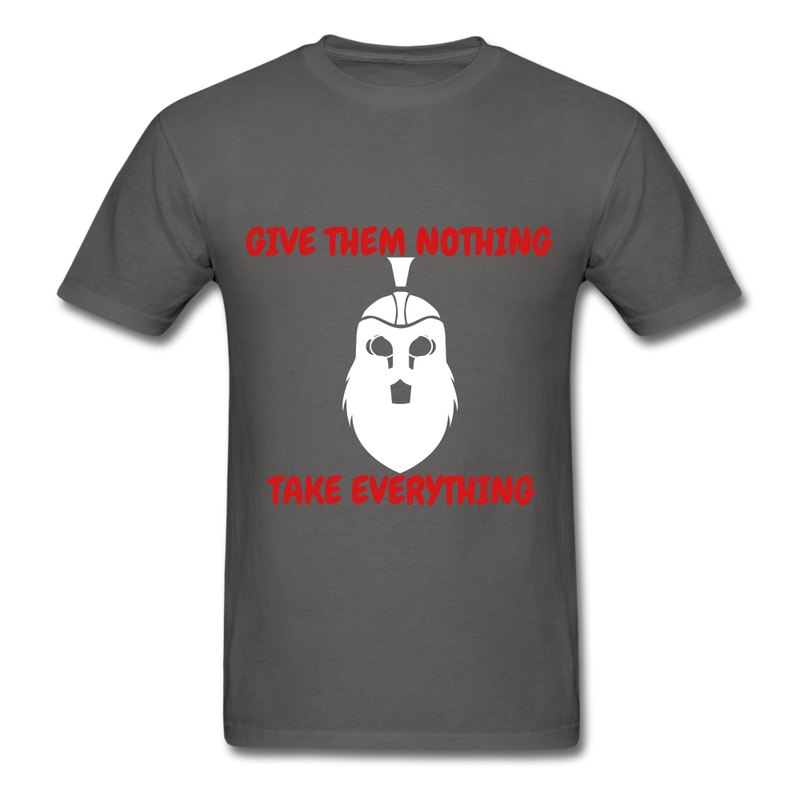 Give Them Nothing, Take Everything Men's T-Shirt - charcoal