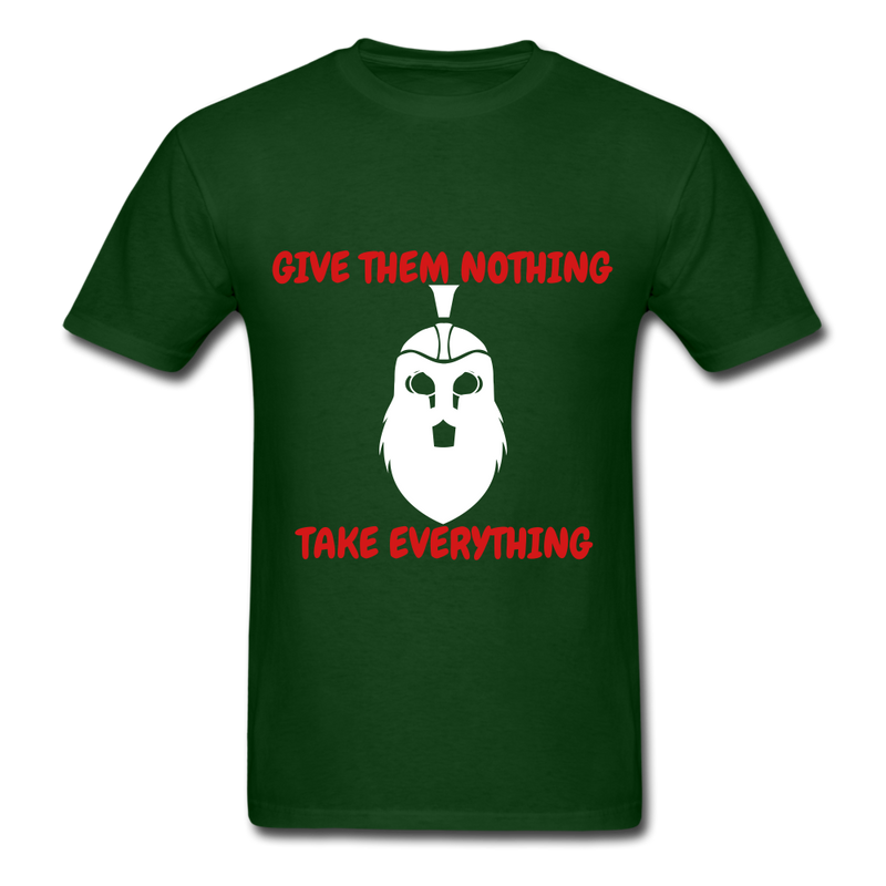 Give Them Nothing, Take Everything Men's T-Shirt - forest green