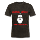 Give Them Nothing, Take Everything Men's T-Shirt - mineral black