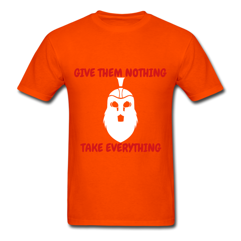 Give Them Nothing, Take Everything Men's T-Shirt - orange