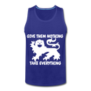 Give Them Nothing, Take Everything Men's Premium Tank - royal blue