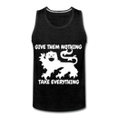 Give Them Nothing, Take Everything Men's Premium Tank - charcoal gray