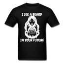 I See A Beard In Your Future T-Shirt - black