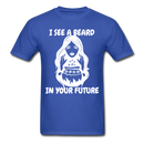 I See A Beard In Your Future T-Shirt - royal blue