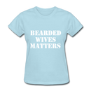 Bearded Wives Matters Women's T-Shirt - powder blue