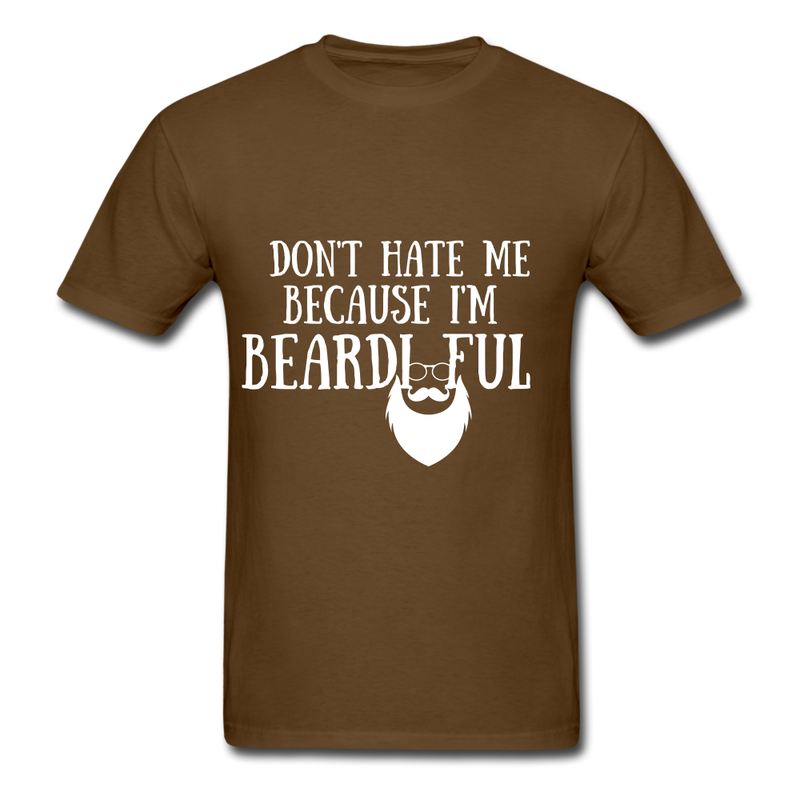 Don't Hate Me Because I'M Beardiful T-Shirt - brown