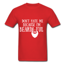 Don't Hate Me Because I'M Beardiful T-Shirt - red