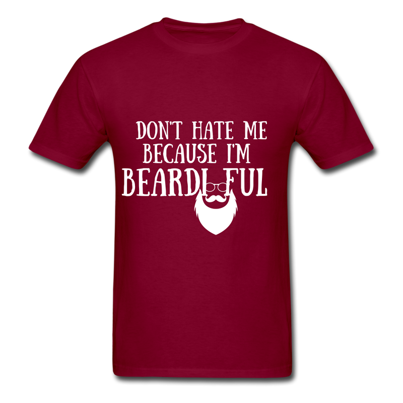 Don't Hate Me Because I'M Beardiful T-Shirt - burgundy