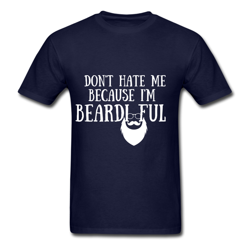 Don't Hate Me Because I'M Beardiful T-Shirt - navy