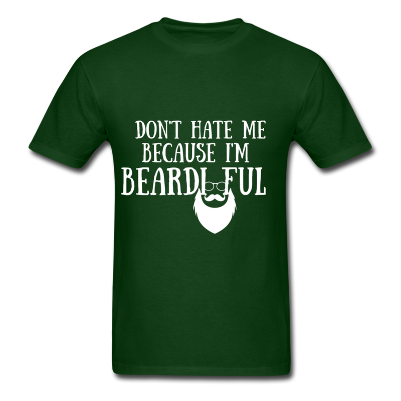 Don't Hate Me Because I'M Beardiful T-Shirt - forest green