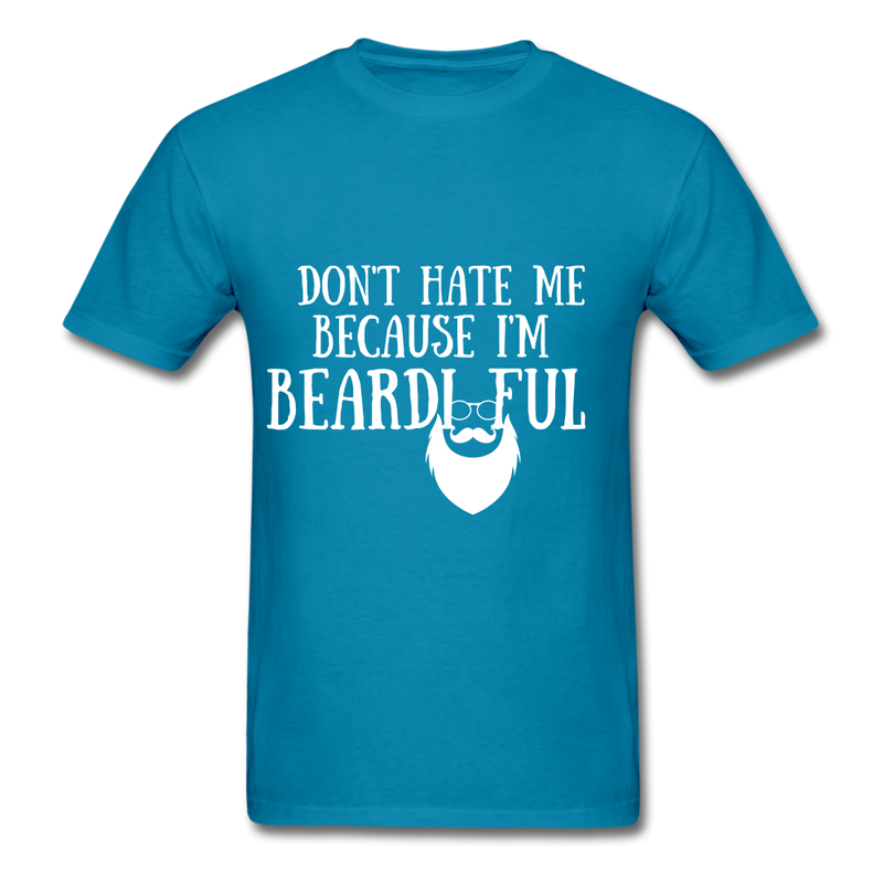 Don't Hate Me Because I'M Beardiful T-Shirt - turquoise