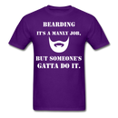 Bearding It's A Manly Job T-Shirt - purple