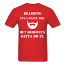 Bearding It's A Manly Job T-Shirt - red