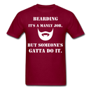 Bearding It's A Manly Job T-Shirt - burgundy