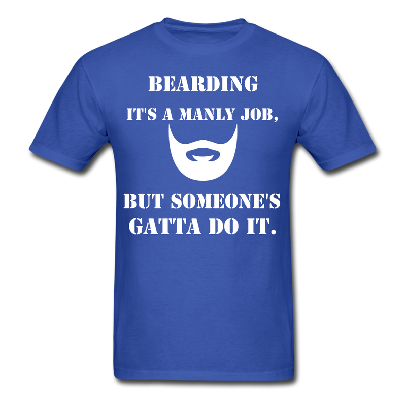 Bearding It's A Manly Job T-Shirt - royal blue