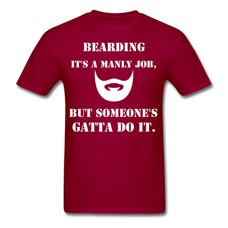 Bearding It's A Manly Job T-Shirt - dark red