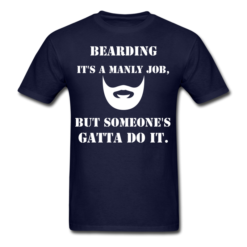 Bearding It's A Manly Job T-Shirt - navy