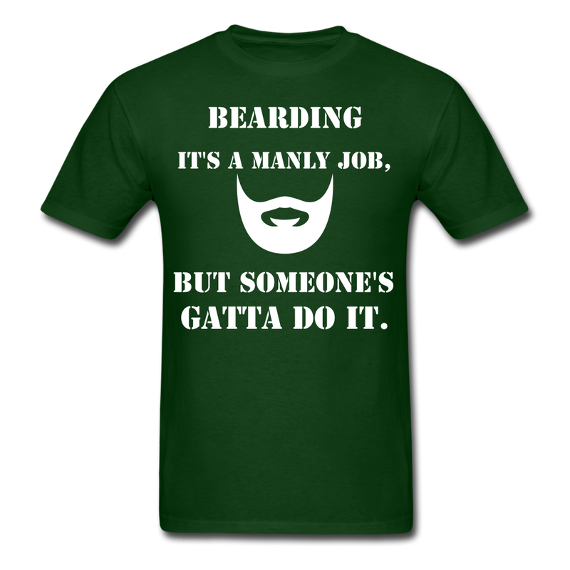 Bearding It's A Manly Job T-Shirt - forest green