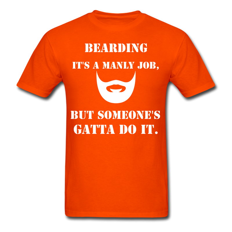 Bearding It's A Manly Job T-Shirt - orange