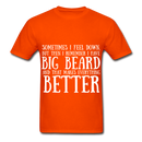 Sometimes I Feel Down, But Then I Remember I have Big Beard And That Makes Everything  Better Men's T-Shirt - orange