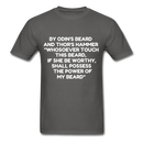 By Odin's Beard and Thor's Hammer Whosoever Touch This Beard Men's T-Shirt - charcoal