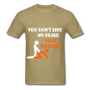 You Don't Like My Beard, F*ck Your Feelings Men's T-Shirt - khaki