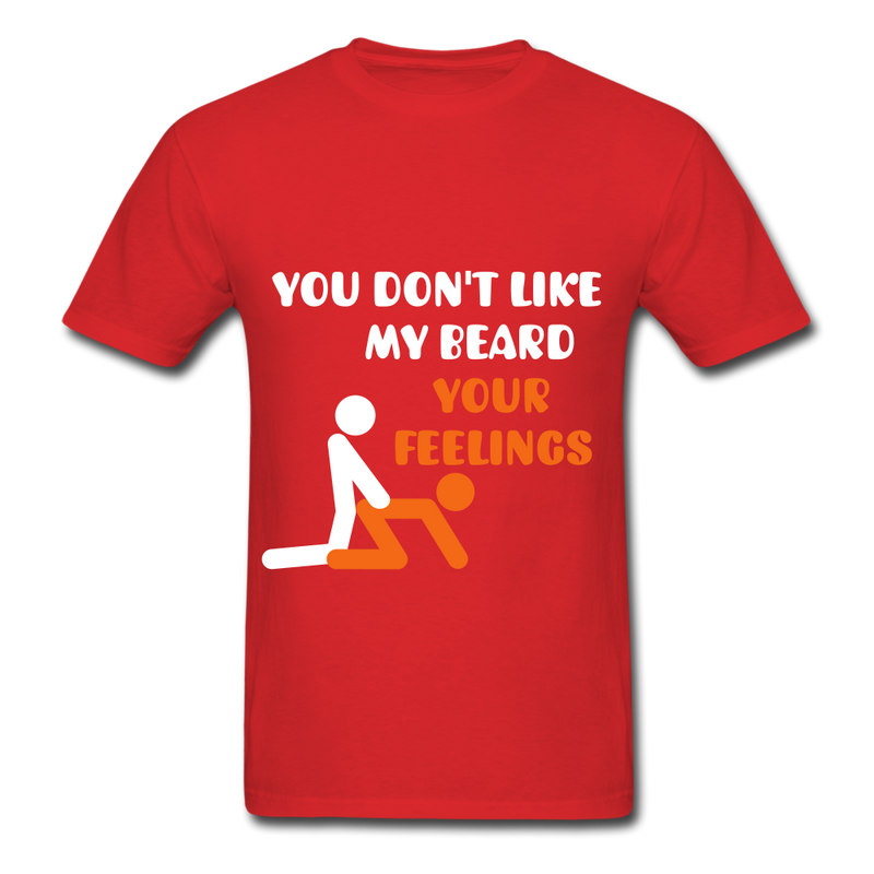 You Don't Like My Beard, F*ck Your Feelings Men's T-Shirt - red