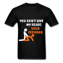 You Don't Like My Beard, F*ck Your Feelings Men's T-Shirt - black