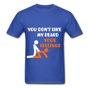 You Don't Like My Beard, F*ck Your Feelings Men's T-Shirt - royal blue