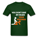 You Don't Like My Beard, F*ck Your Feelings Men's T-Shirt - forest green