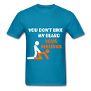 You Don't Like My Beard, F*ck Your Feelings Men's T-Shirt - turquoise