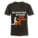 You Don't Like My Beard, F*ck Your Feelings Men's T-Shirt - mineral black