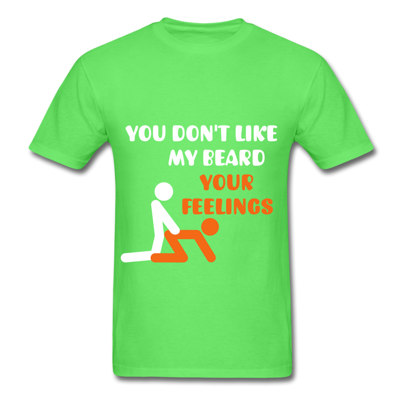You Don't Like My Beard, F*ck Your Feelings Men's T-Shirt - kiwi