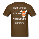 Once You Go Beard, You Never Go Back Men's T-Shirt - brown