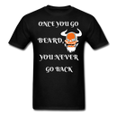 Once You Go Beard, You Never Go Back Men's T-Shirt - black
