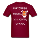 Once You Go Beard, You Never Go Back Men's T-Shirt - burgundy