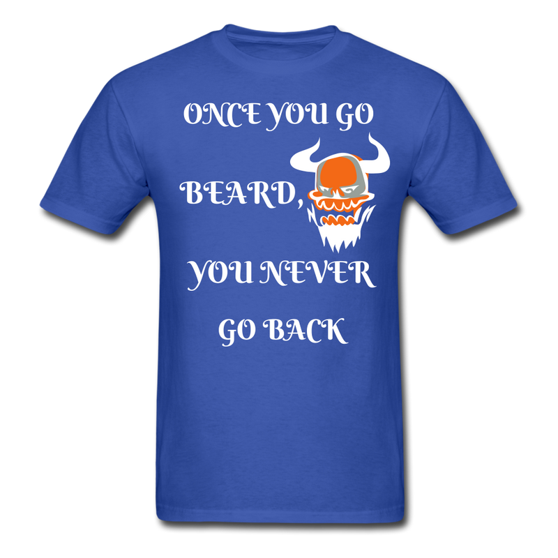 Once You Go Beard, You Never Go Back Men's T-Shirt - royal blue