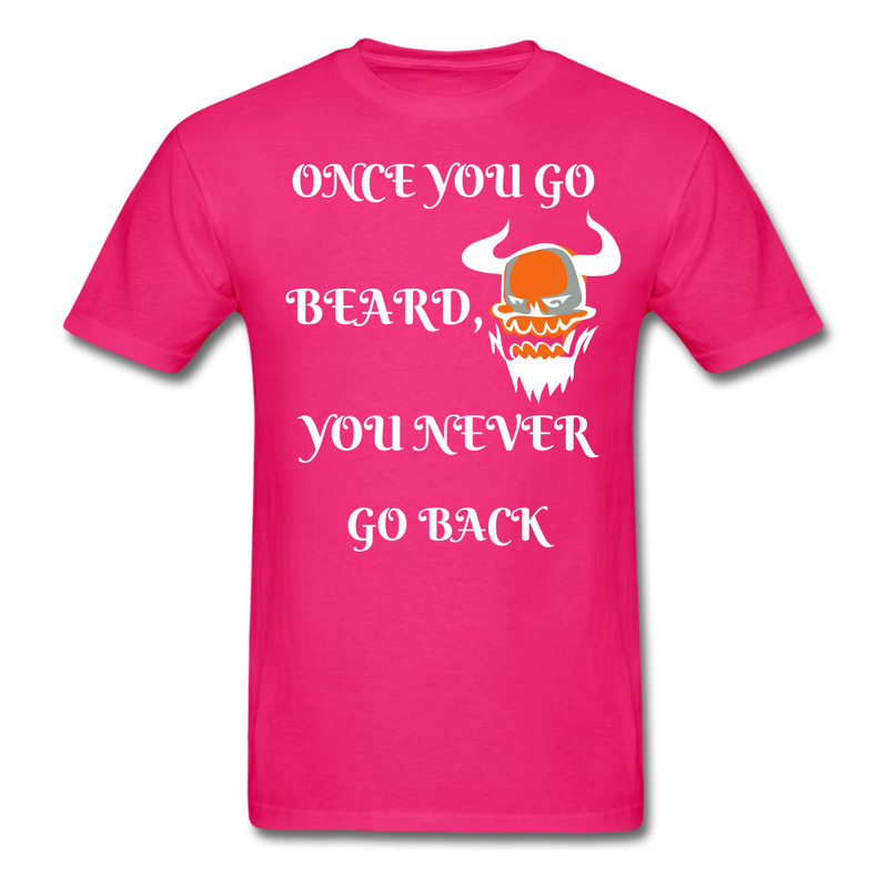 Once You Go Beard, You Never Go Back Men's T-Shirt - fuchsia