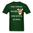 Once You Go Beard, You Never Go Back Men's T-Shirt - forest green