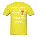 Once You Go Beard, You Never Go Back Men's T-Shirt - yellow
