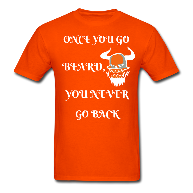 Once You Go Beard, You Never Go Back Men's T-Shirt - orange