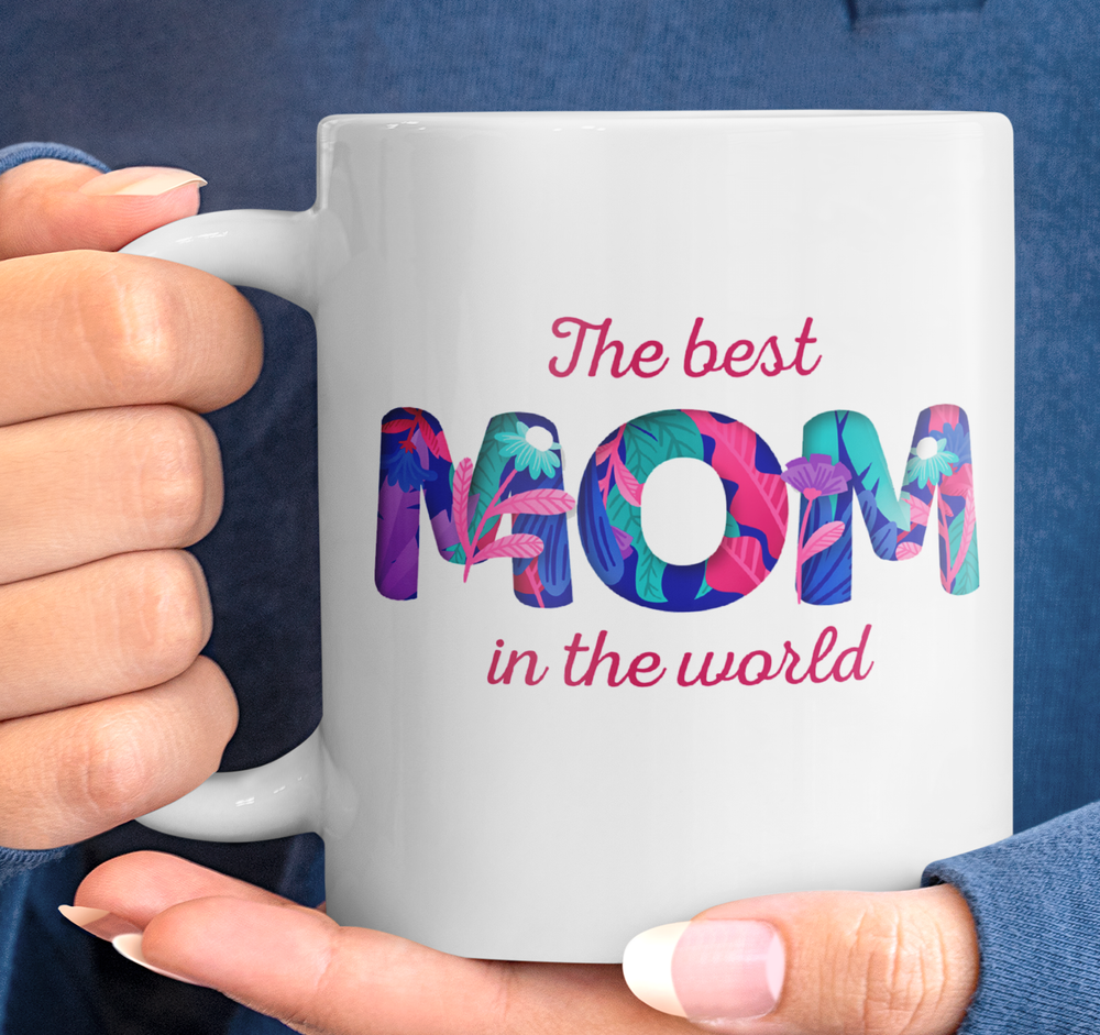 """The Best Mom in the World"" Coffee/Tea Mug"