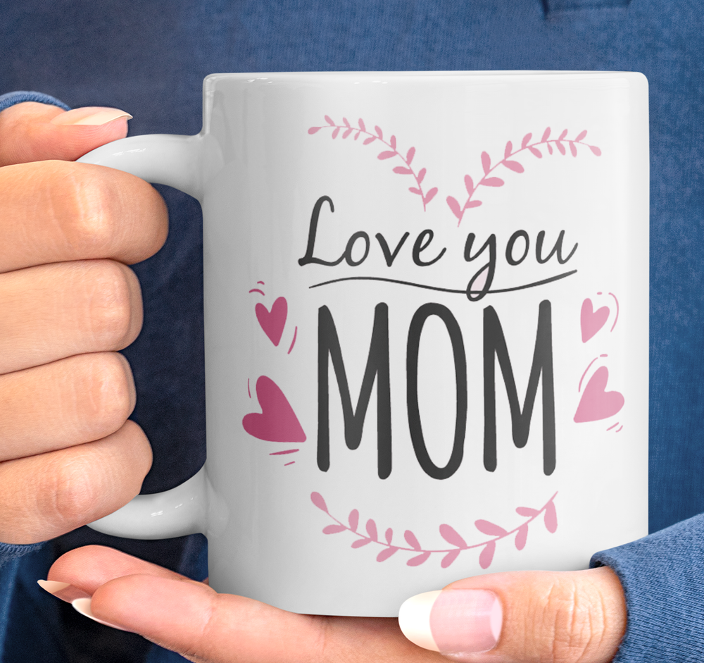 """Love You Mom"" Coffee/Tea Mug"