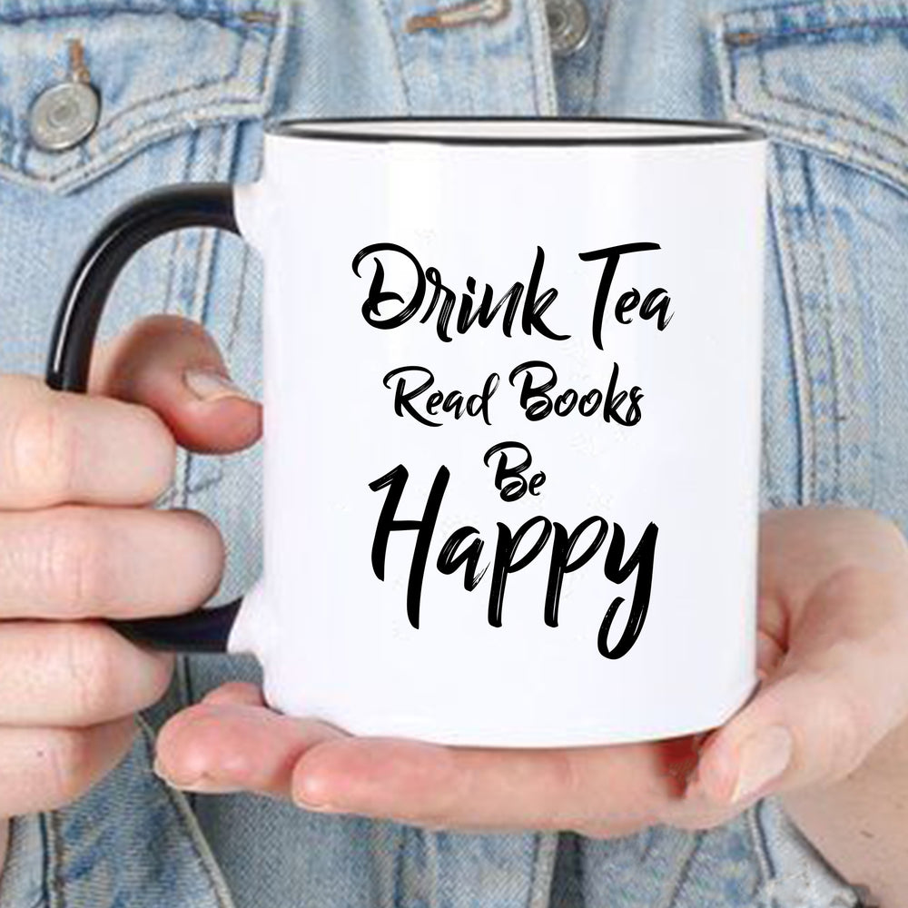 """Drink Tea Read Books Be Happy"" Coffee Mugs for"