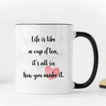 """Life is a Cup of Tea"" Mug"