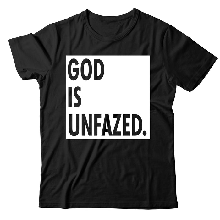 GOD is UNFAZED