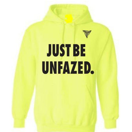JUST BE UNFAZED
