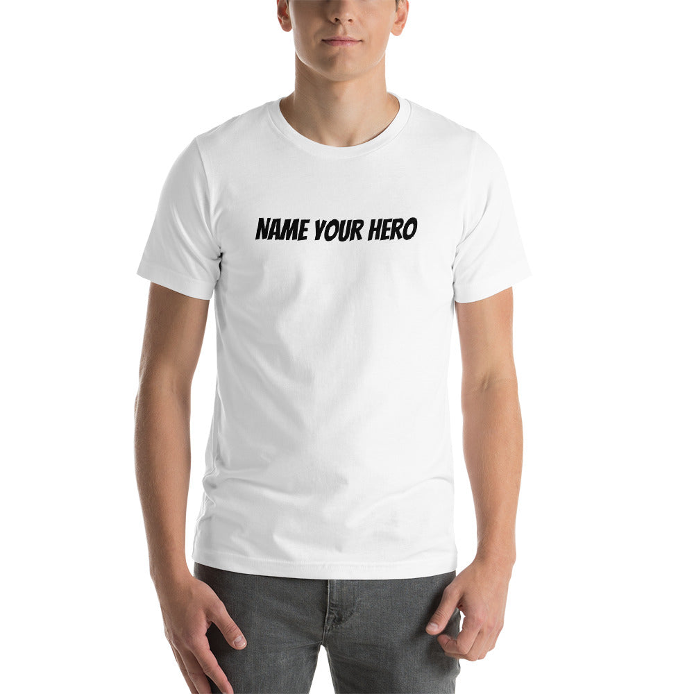 Name Your Hero Customizable Unisex T-Shirt