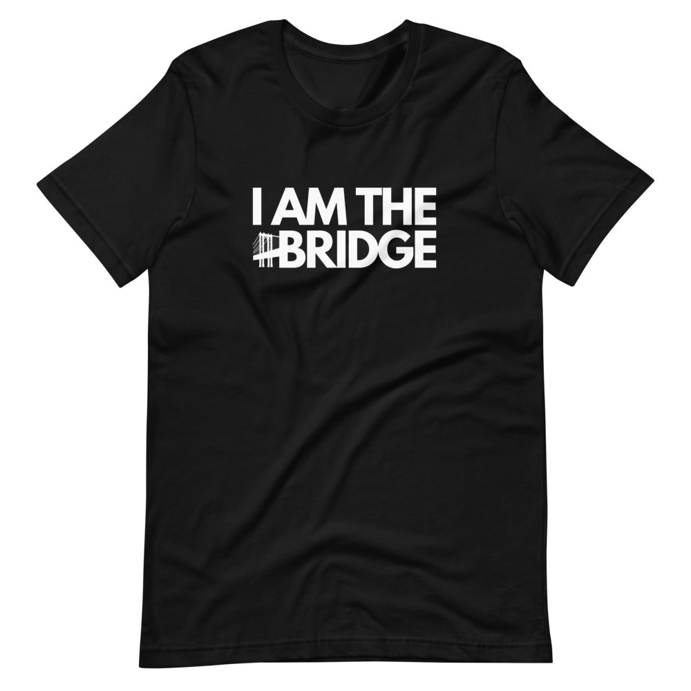 I Am The Bridge Unisex T-Shirt