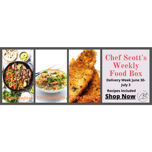 Chef Scott's Weekly St. Lawrence Market Food Box - (Delivery Week June 30-July 3rd) - The Chef Scott Shop